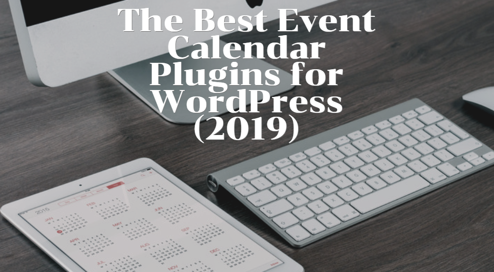 Best Event Calendar Plugins for WordPress (2019)
